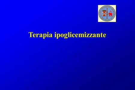 Terapia ipoglicemizzante. Trials clinici fondamentali Intensive blood-glucose control with sulphonlureas or insulin compared with conventional treatment.