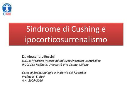 Sindrome di Cushing e ipocorticosurrenalismo