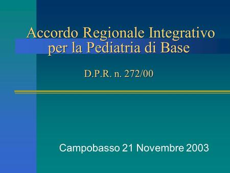 Accordo Regionale Integrativo per la Pediatria di Base D. P. R. n