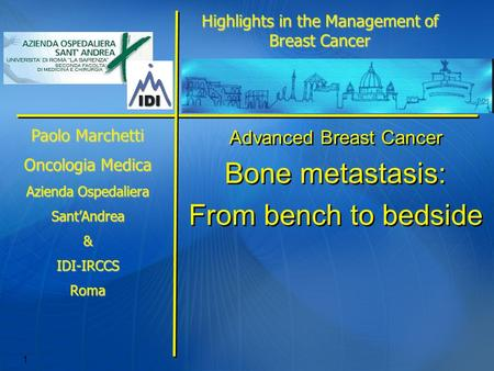 1 Advanced Breast Cancer Bone metastasis: From bench to bedside Advanced Breast Cancer Bone metastasis: From bench to bedside Highlights in the Management.