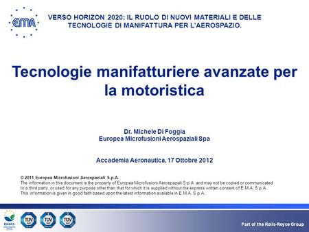 © 2011 Europea Microfusioni Aerospaziali S.p.A. The information in this document is the property of Europea Microfusioni Aerospaziali S.p.A. and may not.