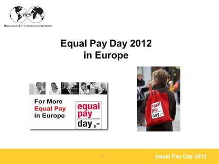 Equal Pay Day 2012 Equal Pay Day 2012 in Europe 1.