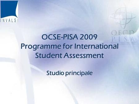 OCSE-PISA 2009 Programme for International Student Assessment Studio principale.