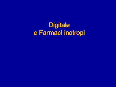 Digitale e Farmaci inotropi