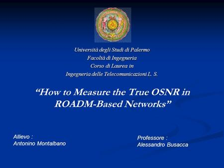 """How to Measure the True OSNR in ROADM-Based Networks"""