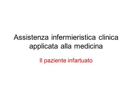 Assistenza infermieristica clinica applicata alla medicina