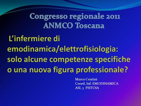 Marco Centini Coord. Inf. EMODINAMICA ASL 3 PISTOIA.