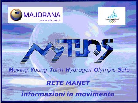 Moving Moving Young Young Turin Turin Hydrogen Hydrogen Olympic Olympic Safe RETE MANET informazioni in movimento.