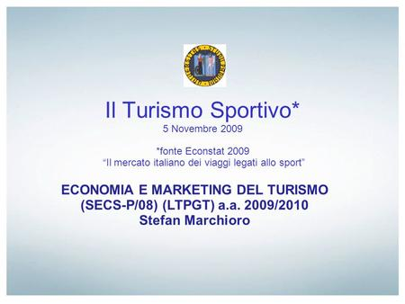 ECONOMIA E MARKETING DEL TURISMO (SECS-P/08) (LTPGT) a.a. 2009/2010