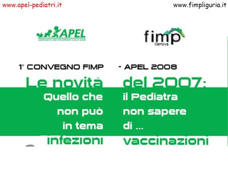 Www.apel-pediatri.itwww.fimpliguria.it. www.apel-pediatri.itwww.fimpliguria.it.