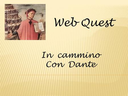 Web Quest In cammino Con Dante.