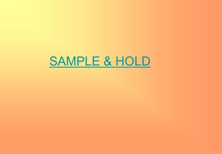 SAMPLE & HOLD.