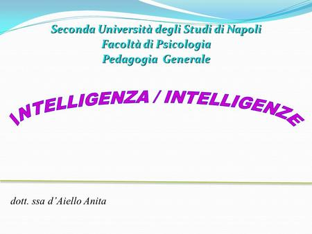 INTELLIGENZA / INTELLIGENZE
