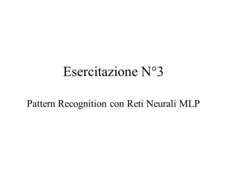 Pattern Recognition con Reti Neurali MLP