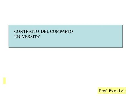 Prof. Piera Loi CONTRATTO DEL COMPARTO UNIVERSITA.