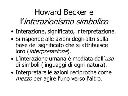 Howard Becker e l'interazionismo simbolico