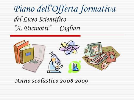 "Piano dell'Offerta formativa del Liceo Scientifico ""A"