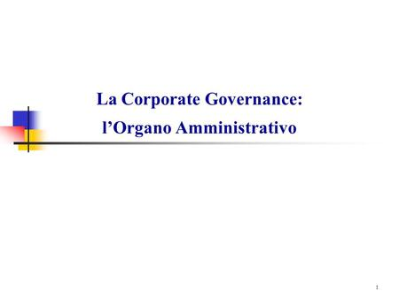 1 La Corporate Governance: lOrgano Amministrativo.