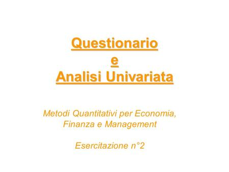 Questionario e Analisi Univariata