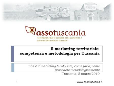 Il marketing territoriale: competenza e metodologia per Tuscania Cosè il marketing territoriale, come farlo, come procedere metodologicamente Tuscania,