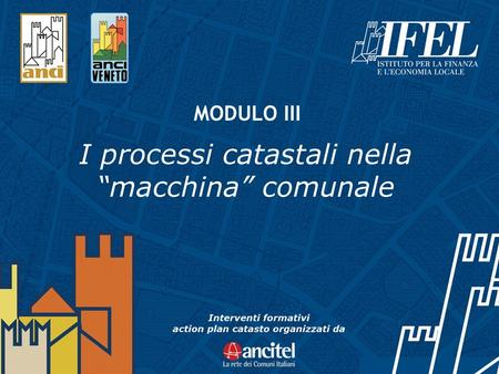1 Action Plan Catasto ai Comuni - www.catastoaicomuni.it MODULO III.