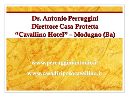 Www.casadiriposocavallino.it www.perrugginiantonio.it.