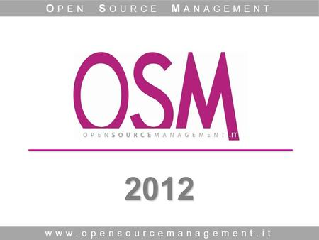 2012 www.opensourcemanagement.it O PEN S OURCE M ANAGEMENT.