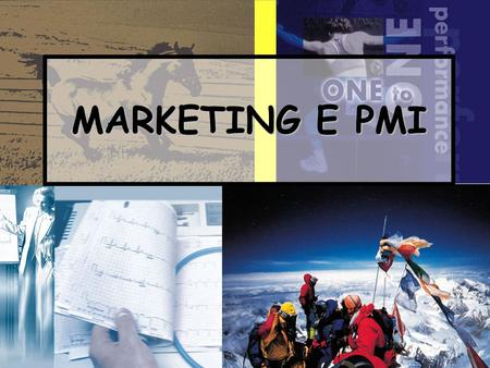 1 MARKETING E PMI. PARLANDO DI MARKETING… Non si può fare a meno di parlare di.