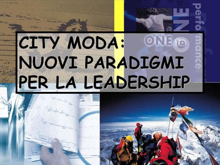 1 CITY MODA: NUOVI PARADIGMI PER LA LEADERSHIP.