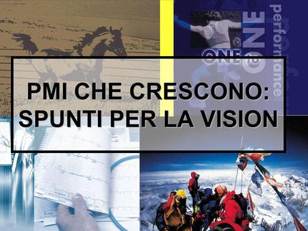 1 PMI CHE CRESCONO: SPUNTI PER LA VISION. 2 Diapositive dellintervento: www.paoloruggeri.it www.paoloruggeri.it.