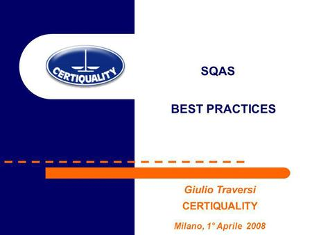 SQAS BEST PRACTICES Giulio Traversi CERTIQUALITY