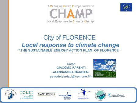 City of FLORENCE Local response to climate changeTHE SUSTAINABLE ENERGY ACTION PLAN OF FLORENCE Name GIACOMO PARENTI ALESSANDRA BARBIERI