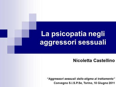 La psicopatia negli aggressori sessuali