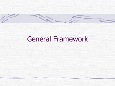 General Framework. Tino CortesiTecniche di Analisi di Programmi 2 Framework Nonostante le differenze tra le analisi viste finora (Reaching Definitions,
