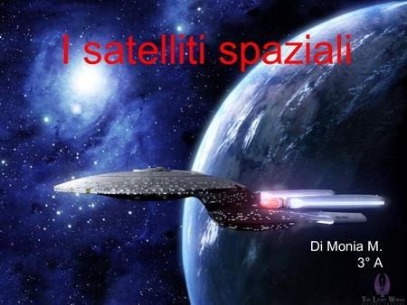 I satelliti spaziali Di Monia M. 3° A.