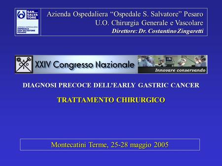 DIAGNOSI PRECOCE DELL'EARLY GASTRIC CANCER TRATTAMENTO CHIRURGICO