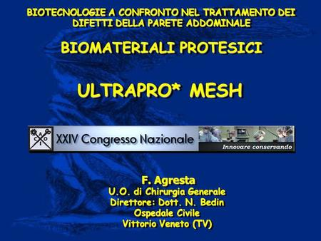ULTRAPRO* MESH BIOMATERIALI PROTESICI F. Agresta