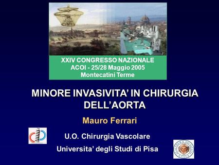 MINORE INVASIVITA' IN CHIRURGIA DELL'AORTA