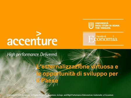 Copyright © 2008 Accenture All Rights Reserved. Accenture, its logo, and High Performance Delivered are trademarks of Accenture. Lesternalizzazione virtuosa.