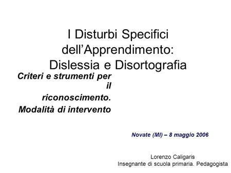 I Disturbi Specifici dell'Apprendimento: Dislessia e Disortografia