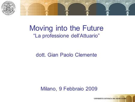 "Moving into the Future ""La professione dell'Attuario"" dott"