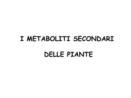 I METABOLITI SECONDARI