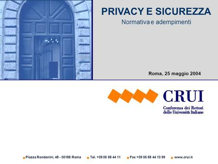 PRIVACY E SICUREZZA Normativa e adempimenti