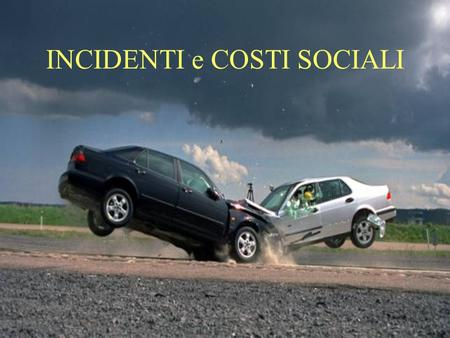 INCIDENTI e COSTI SOCIALI