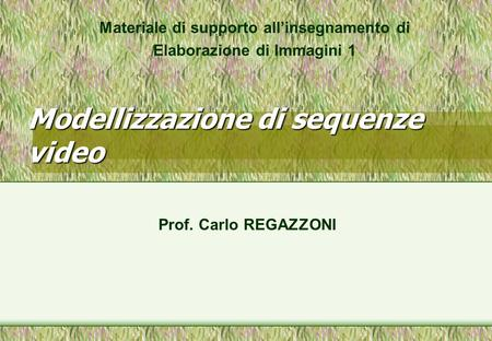Modellizzazione di sequenze video