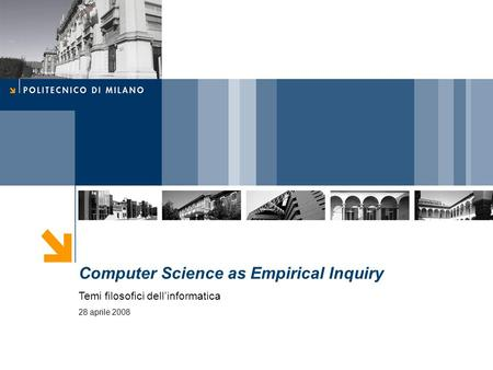 Computer Science as Empirical Inquiry Temi filosofici dellinformatica 28 aprile 2008.