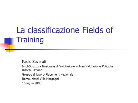 La classificazione Fields of Training
