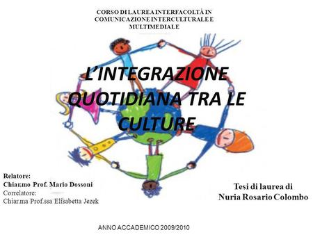 L'INTEGRAZIONE QUOTIDIANA TRA LE CULTURE