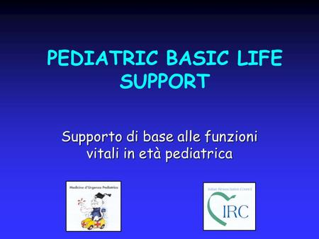 PEDIATRIC BASIC LIFE SUPPORT