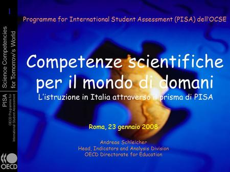 PISA OECD Programme for International Student Assessment Science Competencies for Tomorrows World Competenze scientifiche per il mondo di domani Listruzione.